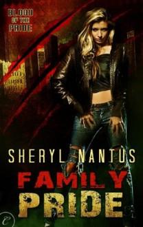 Family Pride (Blood of the Pride) - Sheryl Nantus