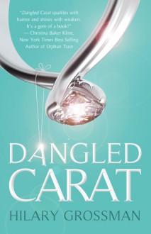 Dangled Carat - Hilary Grossman