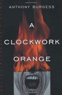 Clockwork Orange - Anthony Burgess, John Wilson