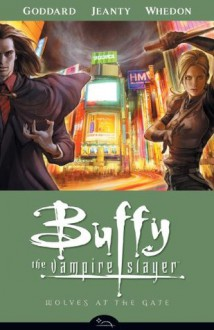 Buffy the Vampire Slayer Season 8 Volume 3: Wolves at the Gate - Joss Whedon, Drew Goddard, Georges Jeanty, Farel Dalrymple
