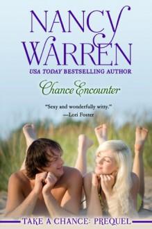 Chance Encounter: Take a Chance: Prequel - Nancy Warren