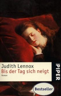 Bis Der Tag Sich Neigt: Roman - Georgia Sommerfeld, Judith Lennox