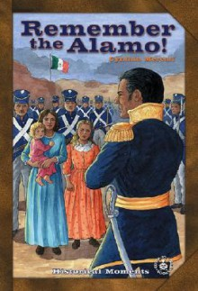 Remember the Alamo! - Cynthia Mercati, Michael A. Aspengren, Kay Ewald, Margaret Sanfilippo