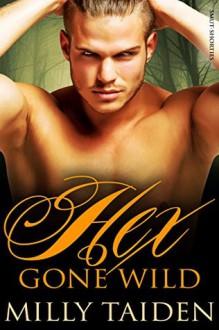 Hex Gone Wild (BBW Werewolf Erotica) (Smut-Shorties Book 4) - Milly Taiden