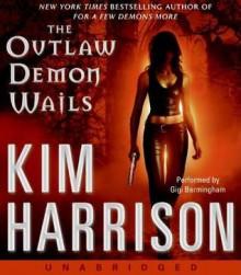 The Outlaw Demon Wails - Gigi Bermingham, Kim Harrison