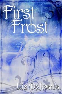 First Frost - Liz DeJesus