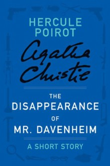 The Disappearance of Mr. Davenheim (A short story) - Agatha Christie