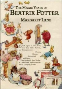 The Magic Years of Beatrix Potter - Margaret Lane