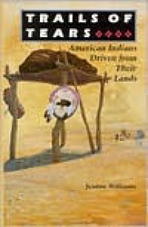 Trails of Tears: American Indians Driven from Their Lands - Jeanne Williams, Michael Taylor