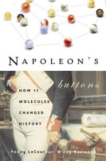 Napoleon's Buttons - Jay Burreson,Penny Le Couteur