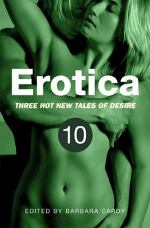 Erotica, Volume 10 - Barbara Cardy, Olivia London, J.T. Seate, Geoff Chaucer
