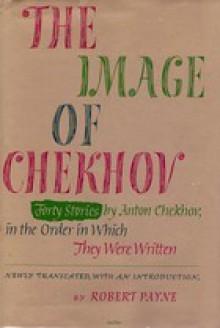 The Image of Chekhov - Anton Chekhov, Pierre Stephen Robert Payne