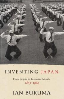 Inventing Japan - Ian Buruma