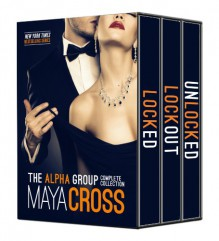 The Alpha Group: Complete Collection - Maya Cross