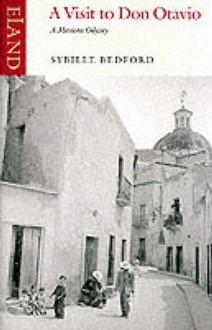 A Visit to Don Otavio - Sybille Bedford