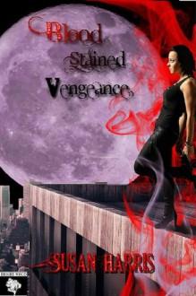 Blood Stained Vengeance (Midnight Assassin) - Susan Harris