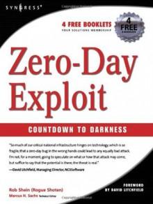 Zero-Day Exploit:: Countdown to Darkness (Cyber-Fiction) - Rob Shein, David Litchfield, Marcus Sachs