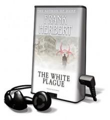 The White Plague (Other Format) - Scott Brick, Frank Herbert