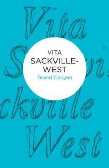 Grand Canyon - Vita Sackville-West