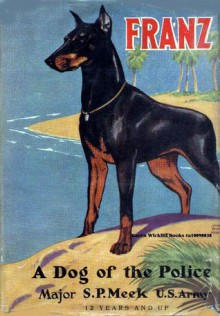 Franz : A Dog of the Police - S.P. Meek