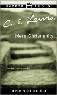 Mere Christianity: Mere Christianity (Audio) - C.S. Lewis, Geoffrey Howard