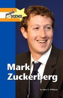 Mark Zuckerberg (People in the News) - Mary E. Williams