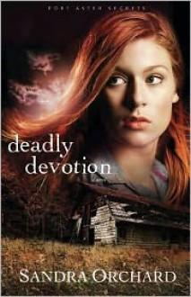 Deadly Devotion - Sandra Orchard