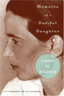 Memoirs of a Dutiful Daughter - Simone de Beauvoir, James Kirkup