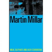 Milk, Sulphate And Alby Starvation - Martin Millar