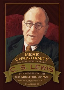 Mere Christianity: Abolition of Man (Bonus Feature) - C.S. Lewis, Robert Whitfield