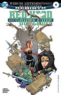 Red Hood and the Outlaws (2016-) #8 - Scott Lobdell, Dan Brown, Kenneth Rocafort
