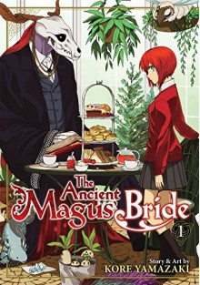 The Ancient Magus' Bride Vol 1 - Kore Yamazaki