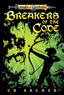 Breakers of the Code - C.B. Archer