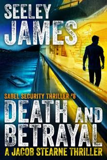 Death and Betrayal (Sabel Security #8) - Seeley James