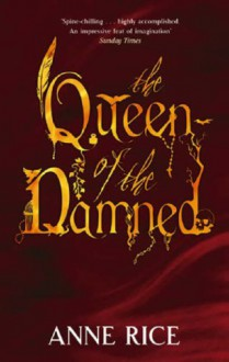 The Queen Of The Damned: Number 3 in series (Vampire Chronicles) - Anne Rice