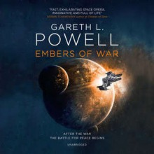 Embers of War (Embers of War #1) - Gareth L. Powell, Natasha Soudek, Nicol Zanzarella, Greg Tremblay, Amy Landon, Soneela Nankani, Inc. Blackstone Audio, Inc.