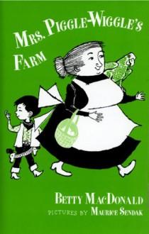 Mrs. Piggle-Wiggle's Farm - Betty MacDonald, Maurice Sendak