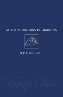 At the Mountains of Madness and Other Novels of Terror - H.P. Lovecraft, August Derleth, E. Hoffmann Price