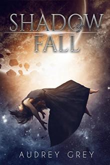 Shadow Fall - Audrey Grey
