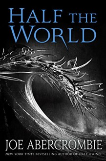 Half the World (Shattered Sea) - Joe Abercrombie