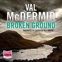 Broken Ground - Val McDermid,Cathleen McCarron