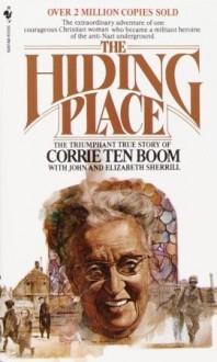 The Hiding Place - Corrie ten Boom,John Sherrill,Elizabeth Sherrill