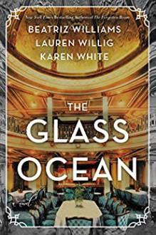 The Glass Ocean - Beatriz Williams,Lauren Willig,Karen White