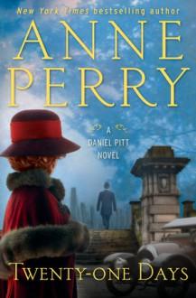Twenty-One Days - Anne Perry