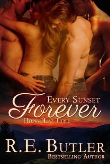 Every Sunset Forever - R.E. Butler