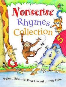 Nonsense Rhymes Collection - Richard Edwards, Kaye Umansky, Chris Fisher