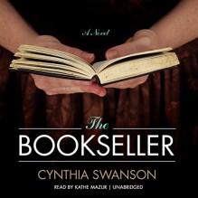 The Bookseller: A Novel - Kathe Mazur, Cynthia Swanson