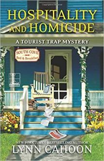 Hospitality and Homicide (A Tourist Trap Mystery) - Lynn Cahoon