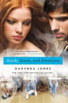 Death, Doom, and Detention - Darynda Jones
