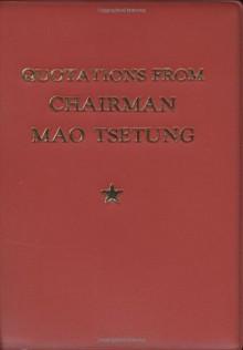 Quotations From Chairman Mao Tse-Tung - Mao Tse-tung,Lin Biao